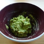 Guacamole is my favourite. Ripe avocados are key.